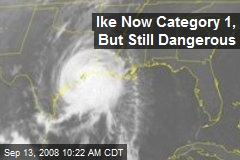 Ike Now Category 1, But Still Dangerous