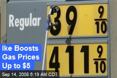 Ike Boosts Gas Prices Up to $5