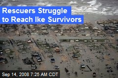 Rescuers Struggle to Reach Ike Survivors