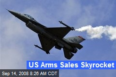 US Arms Sales Skyrocket