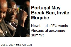 Portugal May Break Ban, Invite Mugabe