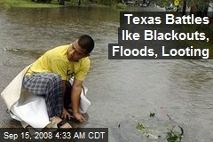 Texas Battles Ike Blackouts, Floods, Looting