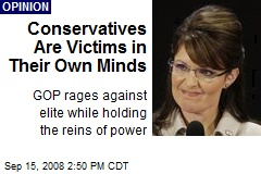 Conservatives Are Victims in Their Own Minds