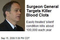Surgeon General Targets Killer Blood Clots