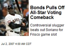 Bonds Pulls Off All-Star Voting Comeback