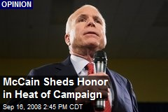 McCain Sheds Honor in Heat of Campaign