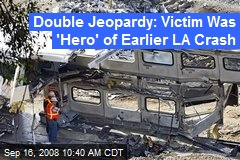 Double Jeopardy: Victim Was 'Hero' of Earlier LA Crash