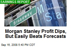 Morgan Stanley Profit Dips, But Easily Beats Forecasts