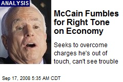 McCain Fumbles for Right Tone on Economy