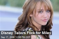 Disney Tailors Flick for Miley