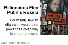 Billionaires Flee Putin's Russia