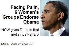Facing Palin, 6 Women's Groups Endorse Obama