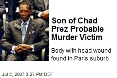 Son of Chad Prez Probable Murder Victim