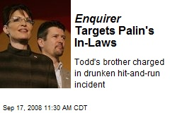 Enquirer Targets Palin's In-Laws