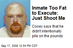 Inmate Too Fat to Execute: Just Shoot Me