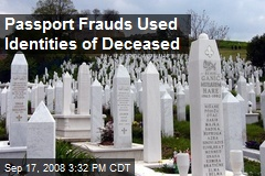 Passport Frauds Used Identities of Deceased