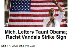 Mich. Letters Taunt Obama; Racist Vandals Strike Sign
