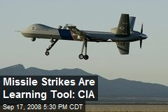 Missile Strikes Are Learning Tool: CIA
