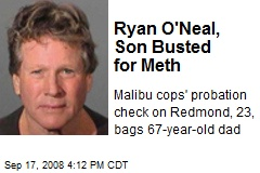 Ryan O'Neal, Son Busted for Meth
