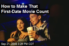 How to Make That First-Date Movie Count