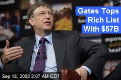 Gates Tops Rich List With $57B
