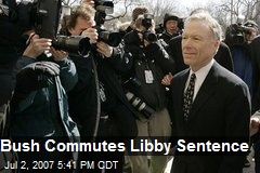 Bush Commutes Libby Sentence