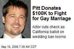 Pitt Donates $100K to Fight for Gay Marriage