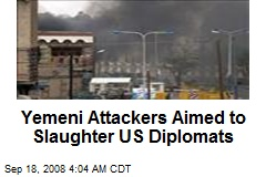 Yemeni Attackers Aimed to Slaughter US Diplomats