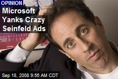 Microsoft Yanks Crazy Seinfeld Ads