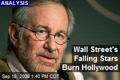 Wall Street's Falling Stars Burn Hollywood