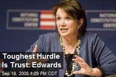 Toughest Hurdle Is Trust: Edwards