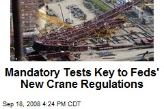 Mandatory Tests Key to Feds' New Crane Regulations