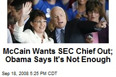 McCain Wants SEC Chief Out; Obama Says It's Not Enough