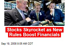 Stocks Skyrocket as New Rules Boost Financials
