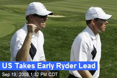 US Takes Early Ryder Lead