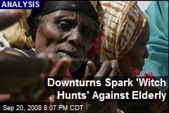 Downturns Spark 'Witch Hunts' Against Elderly