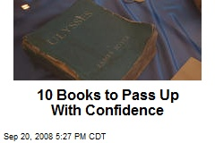 10 Books to Pass Up With Confidence