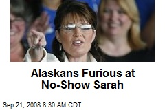 Alaskans Furious at No-Show Sarah