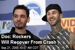 Doc: Rockers Will Recover From Crash