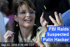 FBI Raids Suspected Palin Hacker
