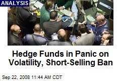 Hedge Funds in Panic on Volatility, Short-Selling Ban