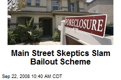 Main Street Skeptics Slam Bailout Scheme