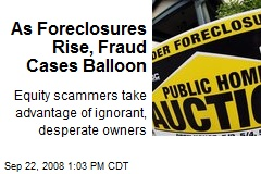 As Foreclosures Rise, Fraud Cases Balloon