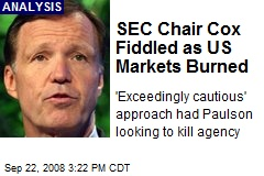 SEC Chair Cox Fiddled as US Markets Burned