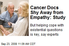 Cancer Docs Shy Away from Empathy: Study