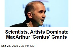 Scientists, Artists Dominate MacArthur 'Genius' Grants