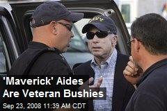 'Maverick' Aides Are Veteran Bushies