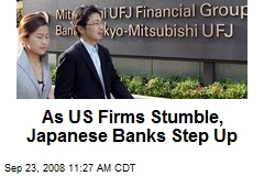 As US Firms Stumble, Japanese Banks Step Up