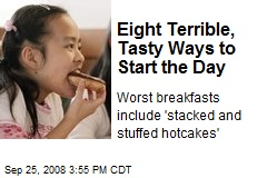Eight Terrible, Tasty Ways to Start the Day