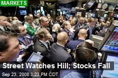 Street Watches Hill; Stocks Fall